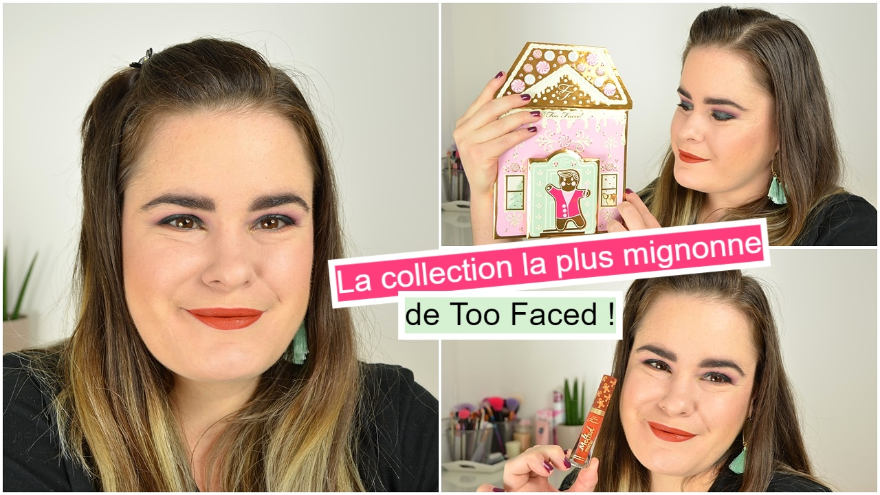 too faced christmas cookie house party la collection de noël 2019 la plus mignonne de la marque