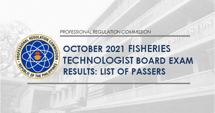RESULT: October 2021 Fisheries Technology board exam list of passers