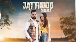 Checkout New Punjabi song Jatthood lyrics penned by Jauda & sung by Darbara