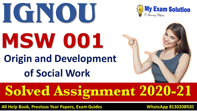MSW 001 Solved Assignment 2020-2, IGNOU Solved Assignment 2020-21, MSW 001