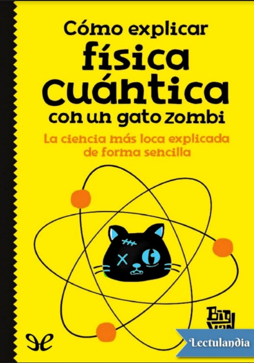 Cómo explicar física cuántica con un gato zombi Helena González Burón en pdf