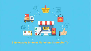 5 Innovative Internet Marketing Strategies To Generate Tons Of Orders