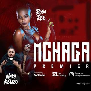 Rosa Ree (Roza Ree) Ft. Navy Kenzo - Mchaga Mchaga