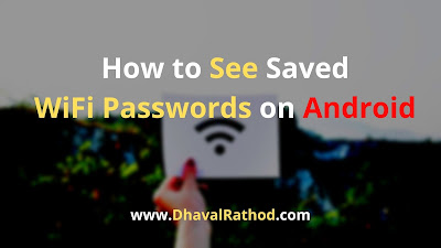 How to See Saved WiFi Passwords on Android - Rooted and Without Root
