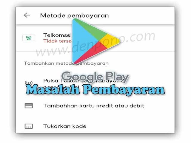 Cara Memperbaiki Masalah Pembayaran Google Play dengan Pulsa