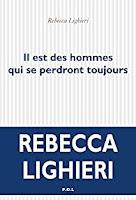 Rebecca Lighieri  Il est des hommes qui se perdront toujours pol