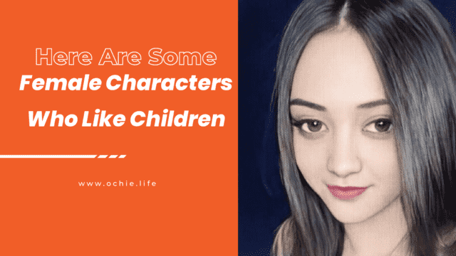 Here are some female characters who like children