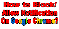 how-to-block/allow-notification-on-google-chrome
