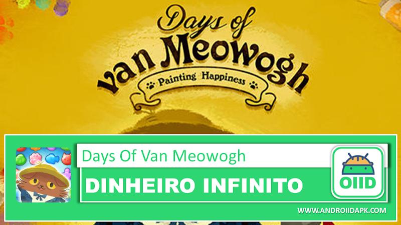 Days of van Meowogh v2.5.0 – APK MOD HACK – Dinheiro Infinito
