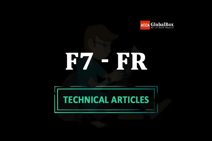 ACCA, Latest, Technical, Articles, Article, Articles by ACCA, Articles by Examiner, Articles by ACCA Team, F7 FR Financial Reporting Technical Articles By ACCA, F7 FR Financial Reporting Technical Articles By ACCA Examiner, F7 FR Financial Reporting Articles by ACCA 2020, F7 FR Financial Reporting Articles by Examiner 2020, F7 FR Financial Reporting Articles by ACCA Team 2020, F7 FR Financial Reporting Technical Articles By ACCA 2020, F7 FR Financial Reporting Technical Articles By ACCA Examiner 2020, F7 FR Financial Reporting Articles by ACCA 2021, F7 FR Financial Reporting Articles by Examiner 2021, F7 FR Financial Reporting Articles by ACCA Team 2021, F7 FR Financial Reporting Technical Articles By ACCA 2021, F7 FR Financial Reporting Technical Articles By ACCA Examiner 2021, F7 FR Financial Reporting Articles by ACCA 2022, F7 FR Financial Reporting Articles by Examiner 2022, F7 FR Financial Reporting Articles by ACCA Team 2022, F7 FR Financial Reporting Technical Articles By ACCA 2022, F7 FR Financial Reporting Technical Articles By ACCA Examiner 2022,