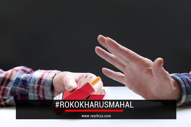 ROKOK HARUS MAHAL