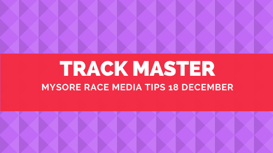 Mysore Race Media Tips 18 December