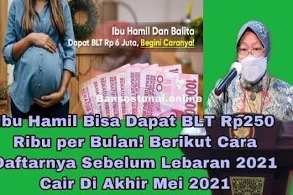 Ibu Hamil Bisa Dapat BLT Rp250 Ribu per Bulan! Berikut Cara Daftarnya Sebelum Lebaran 2021 Cair Di Akhir Mei 2021