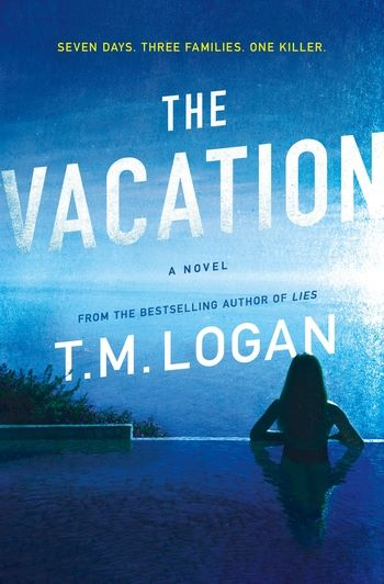 The Vacation by T.M. Logan Book Review