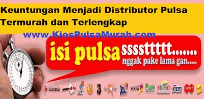 Keuntungan Menjadi Distributor Pulsa Termurah dan Terlengkap