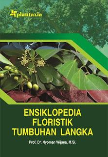 ENSIKLOPEDIA FLORISTIK TUMBUHAN LANGKA