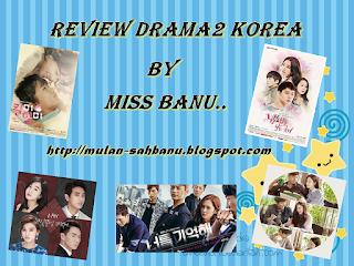 Review Drama - Drama Korea By Miss BaNu, Senarai Drama Korea Yang Aku Review, Korean Drama Review By Miss Banu Story, Senarai Drama Korea Best, Drama Korea Paling Popular, Top Korean Drama,