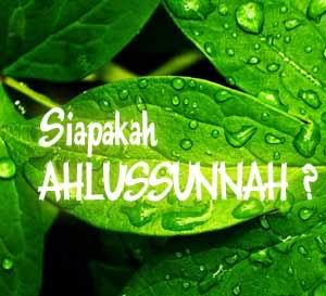 Siapa Ahlussunnah wal Jama'ah?