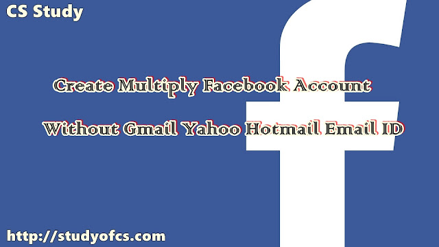 Create Multiply Facebook Account Without Gmail Yahoo Hotmail Email ID