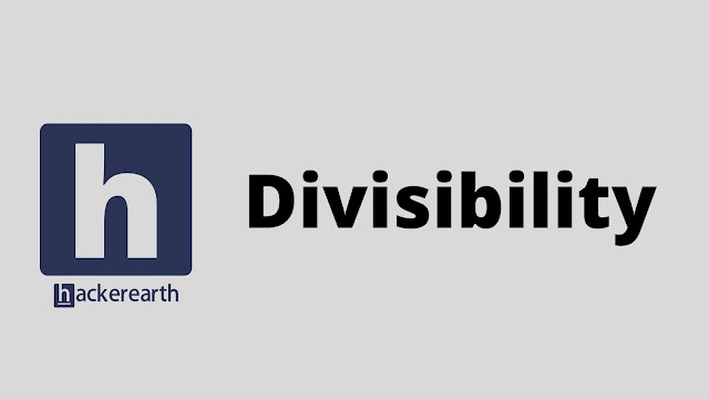 hackerEarth Divisibility problem solution