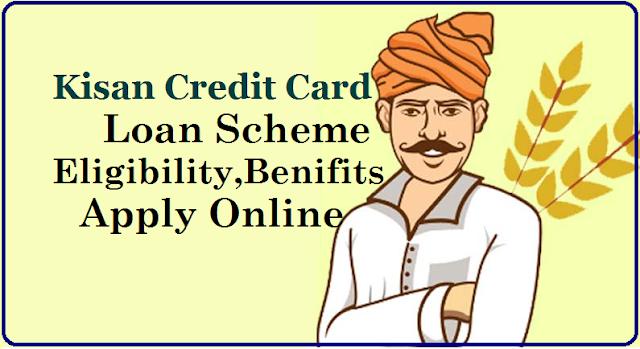 Kisan Credit Card KCC Loan Scheme Eligibility , Benifits and Apply Online