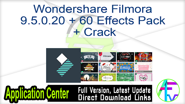 Wondershare Filmora 9.5.0.20 + 60 Effects Pack + Crack