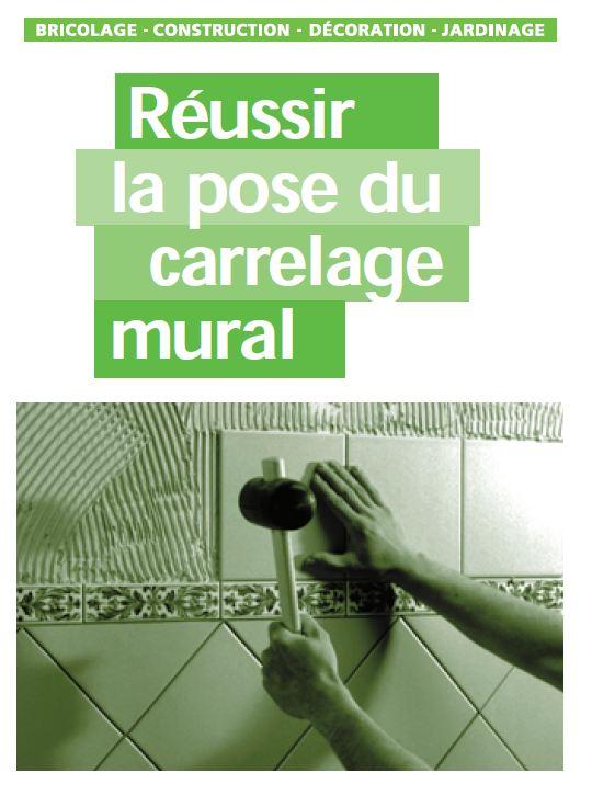 Réussir la pose du carrelage mural | Site spécialisé dans l'ingénierie civile, l'architecture