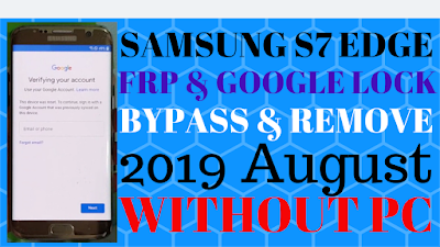 Bypass Samsung S7 Edge FRP Lock  August 2019 Last Update.
