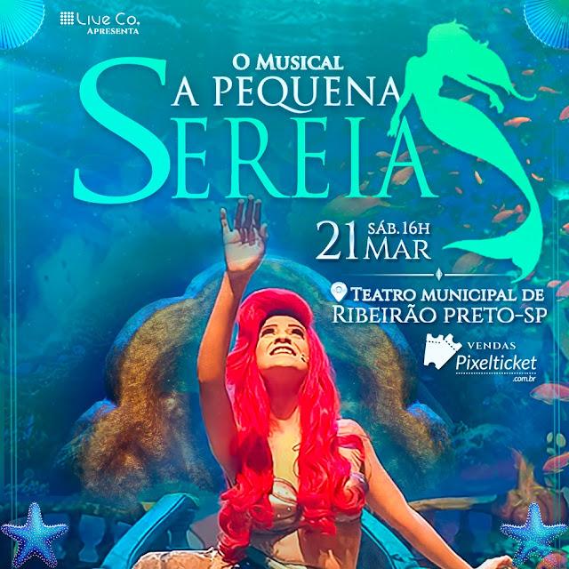 MUSICAL A PEQUENA SEREIA, APRESENTAÇÃO INFANTIL, PROGRAMAÇÃO THEATRO PEDRO II 2020, ANIVERSÁRIO THEATRO PEDRO II, SHOWS EM RIBEIRÃO PRETO 2020