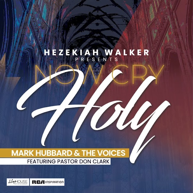 Music: Now Cry Holy - Mark Hubbard & The Voices