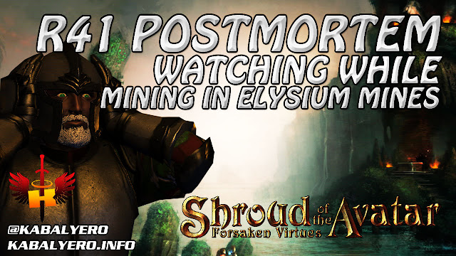 Shroud Of The Avatar R41 Postmortem, Watching While Mining In Elysium Mines, LOL!
