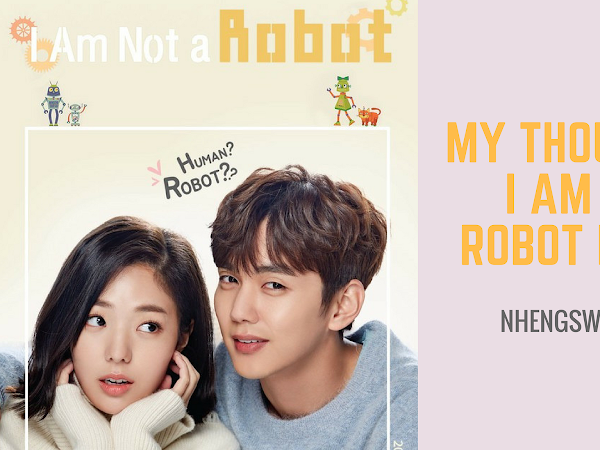My Thoughts on I Am Not A Robot KDrama