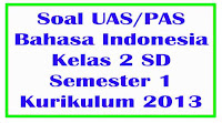 soal uas bahasa indonesia kelas 2 semester 1