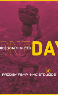 Freedom Fighter - One Day (Produced. By PBMP - NMC STUDIOS)-BrytGh.Com