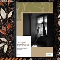 Livre : Blog PurpleRain • Le coq ne chantera plus - Géraldine Sommier-Maigrot
