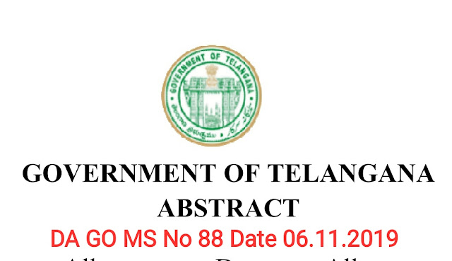 TS DA GO MS No 88 Download  Telangana Government Sanctioned Dearness Allowances to its Employees and Teachers in the state with effect from 01.01.2019. Enhancement of DA to State Govt Employees of Telangana vide GO MS No 88 dated 06.11.2019 Download GO Copy and Ready Reckoner here