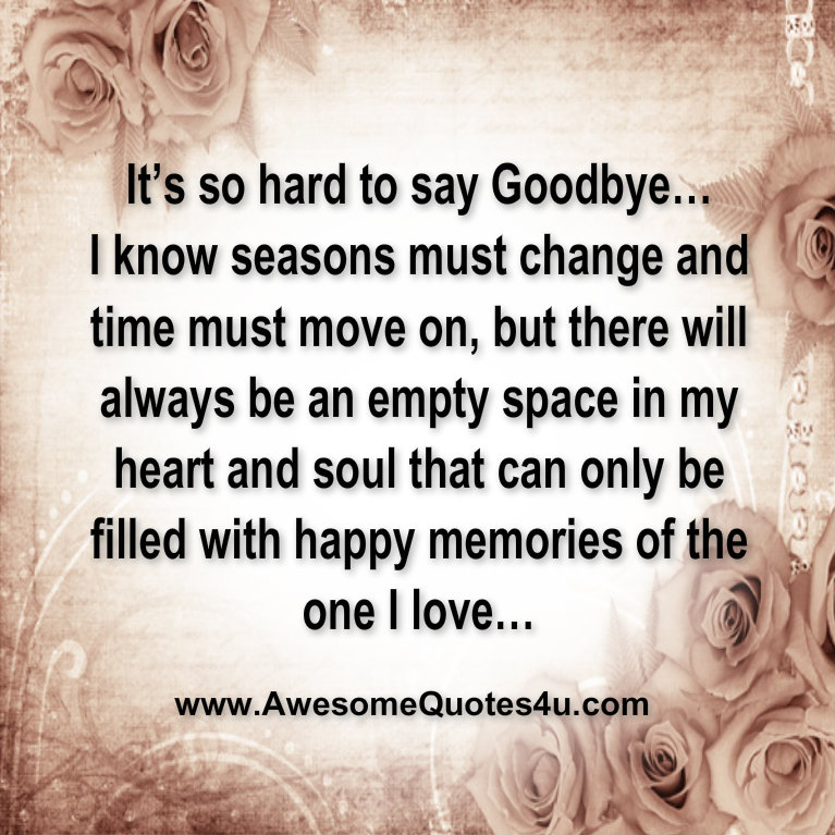 Awesome Quotes Its So Hard To Say Goodbye