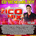 CD (MIXADO) DJ ZICO MIX TECNO MELODY VOL.01 2017