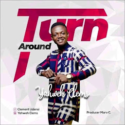 [TRENDING] Turn Around by Yahweh Clems