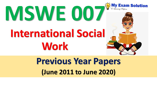 MSWE 007 International Social Work Previous Year Papersb