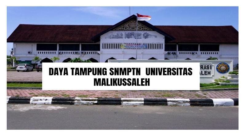 Daya Tampung SNMPTN UNIMAL 2022/2023 (Universitas Malikussaleh)