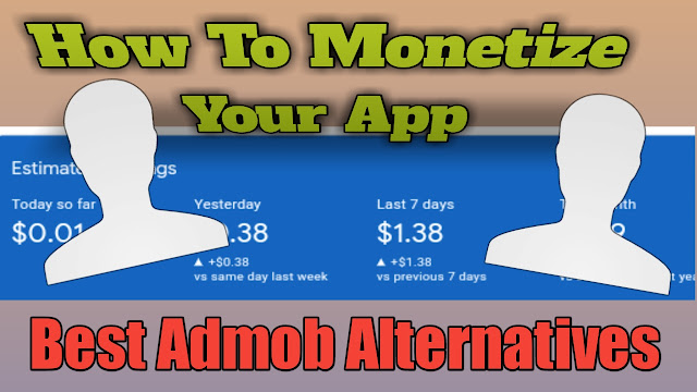 Top Admob Alternatives 2019 monetize your apps.