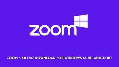 Zoom 5.7.8 1247 Download For Windows 64 Bit And 32 Bit