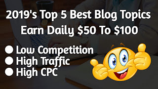 Top 5 Best Niches For New Bloggers 2019