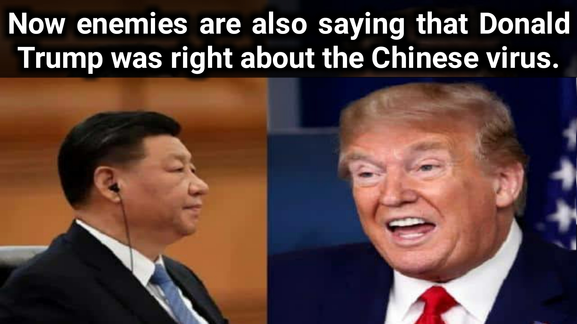 Now enemies are also saying that Donald Trump was right about the Chinese virus