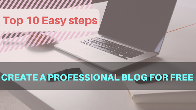 10 Easy steps create a professional blog for free