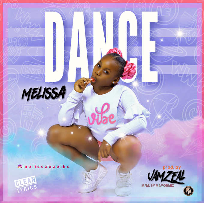Music: Melissa – Dance (Prod by Jamzeal)