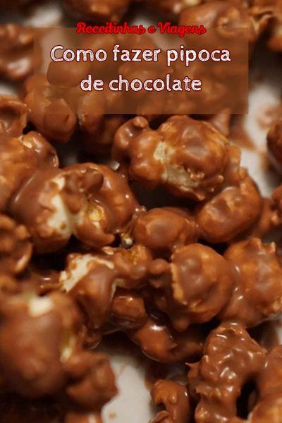 como fazer pipoca em casa com chocolate.