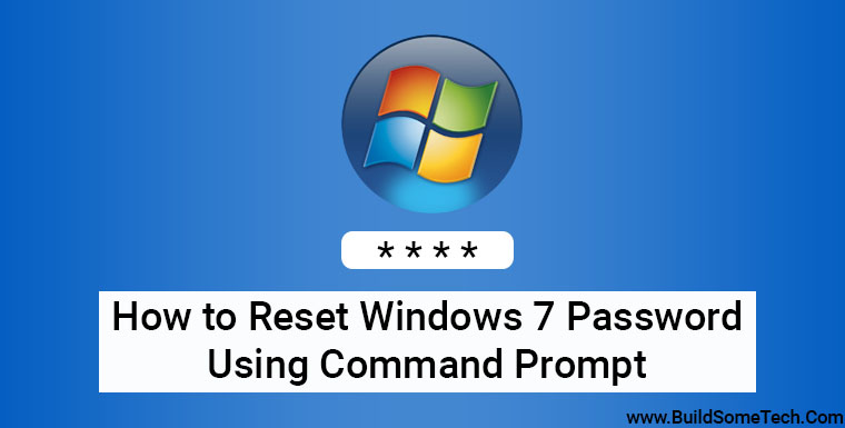 How to Reset Windows 7 Password Using Command Prompt