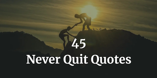 "Header image of the article: ""Never Quit Quotes"""